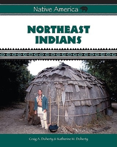 Northeast Indians (Native America S.) by Craig A. Doherty.