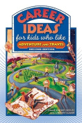 Career Ideas for Kids Who Like Adventure and Travel (Career Ideas for Kids