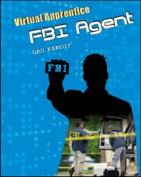 FBI Agent (Virtual Apprentice)