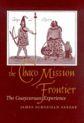 The Chaco Mission Frontier