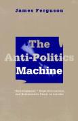 The Anti-politics Machine