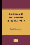 Charisma and Factionalism in the Nazi Party