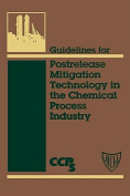 Guidelines for Post-Release Mitigation in the Chemical Process Industry