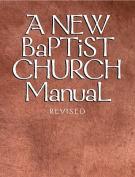 New Baptist Church Manual, a