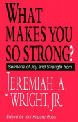 What Makes You So Strong?