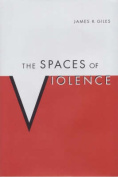 The Spaces of Violence