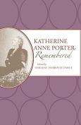 Katherine Anne Porter Remembered