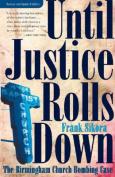 Until Justice Rolls Down