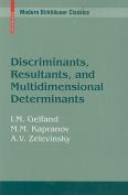 Discriminants, Resultants, and Multidimensional Determinants