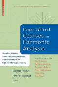 Four Short Courses on Harmonic Analysis