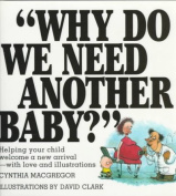 Why Do We Need Another Baby?
