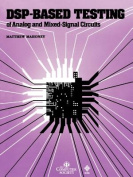 Digital Signal Processing-based Testing of Analogue and Mixed-signal Circuits