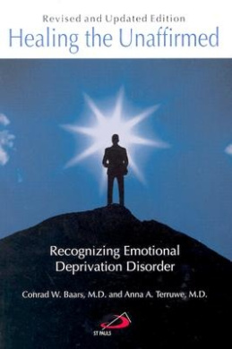 Healing the Unaffirmed: Recognizing Emotional Deprivation Disorder