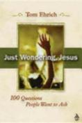 Just Wondering, Jesus