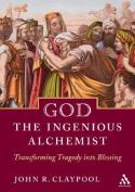 God the Ingenious Alchemist
