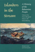 Islanders in the Stream: A History of the Bahamian People
