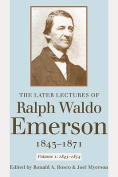 The Later Lectures of Ralph Waldo Emerson, 1843-1871