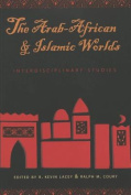 The Arab-African and Islamic Worlds