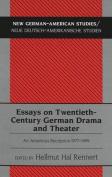 Essays on Twentieth-Century German Drama and Theater