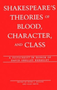 Shakespeare's Theories of Blood, Character, and Class