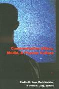 Communication Ethics, Media, and Popular Culture