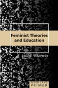 Feminist Theories and Education Primer