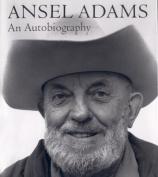 Ansel Adams: An Autobiography