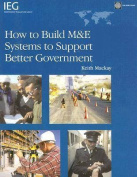 How to Build M and E Systems to Support Better Government