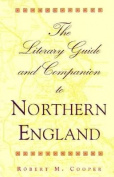 The Literary Guide and Companion to Northern England