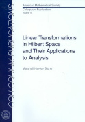 Linear Transformations in Hilbert Space and Their Applications to Analysis