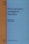 Mirror Symmetry and Algebraic Geometry (Mathematical Surveys and Monographs
