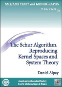 The Schur Algorithm, Reproducing Kernel Spaces and System Theory