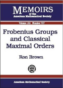 Frobenius Groups and Classical Maximal Orders