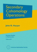 Secondary Cohomology Operations (Graduate Studies in Mathematics