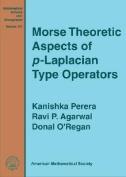 Morse Theoretic Aspects of p-Laplacian Type Operators