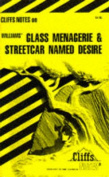 "Notes on Williams' ""Glass Menagerie"" and ""Streetcar Named Desire"""