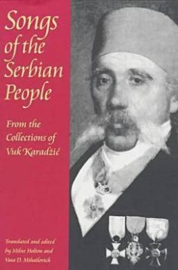 Songs of the Serbian People (Pitt Series in Russian and East European Studies)