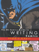 The DC Comics Guide to Writing Comics the DC Comics Guide to Writing Comics