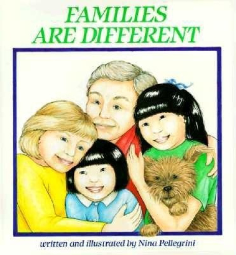 Families are Different (A Holiday House book) by Nina Pellegrini.