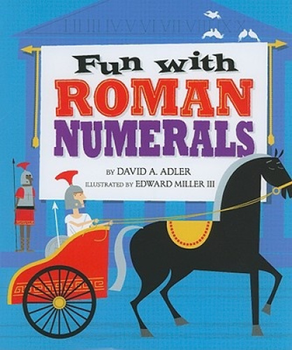 American Book 429616 Fun With Roman Numerals by David A Adler.