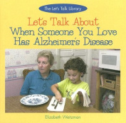 Let's Talk about When Someone You Love Has Alzheimer's Disease: