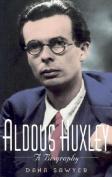Aldous Huxley: A Biography