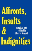 Affronts, Insults & Indignities