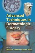 Advanced Techniques in Dermatologic Surgery