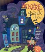 Beware the Haunted House! [Board Book]