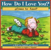 How Do I Love You? / Como Te Amo?
