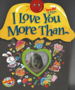 I Love You More Than... [Board book]