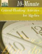 10-Minute Critical-Thinking Activities for Algebra