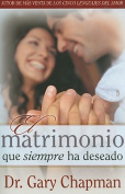 Matrimonio Que Siempre Ha Deseado = The Marriage You've Always Wanted [Spanish]