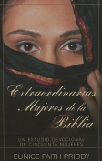 Extraordinarias Mujeres de la Biblia = Women in the Bible [Spanish]